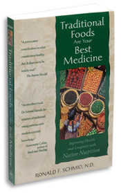 Traditional Foods Are Your Best Medicine by Dr. Ron Schmid, ND