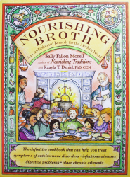 Nourishing Broth, by Sally Fallon Morell