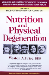 Nutrition and Physicial Degeneration by Weston A. Price